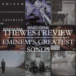 EMINEM's Greatest Songs