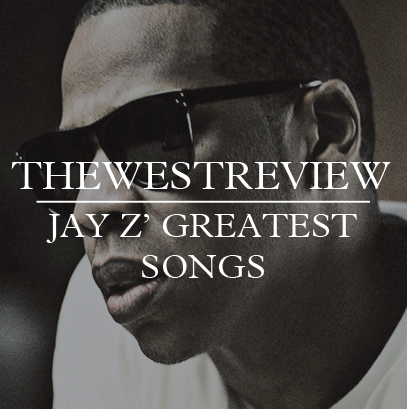 Jay z greatest songs part3 10 1 the west review jay z greatest songs part3 10 1 malvernweather Gallery