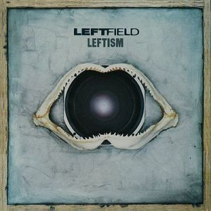 Leftfield-Leftism_(album_cover)